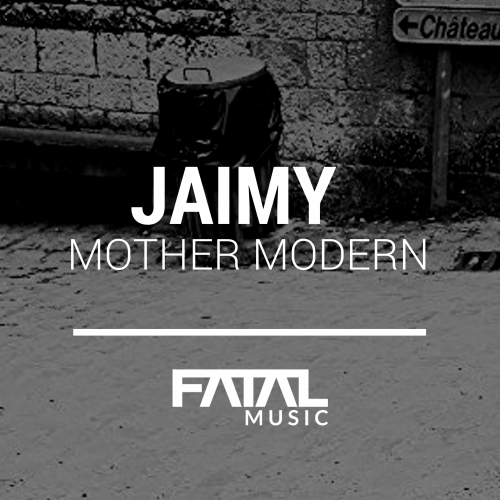 Jaimy - Mother Modern [FM127]